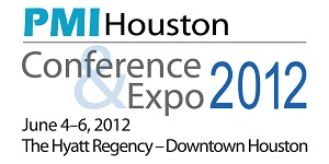 PMI Houston 2012 Conference & Expo